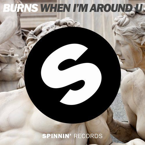 When I'm Around U