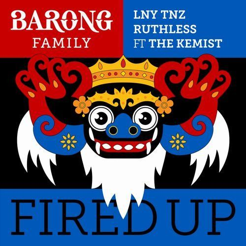 Fired Up (ft. The Kemist)