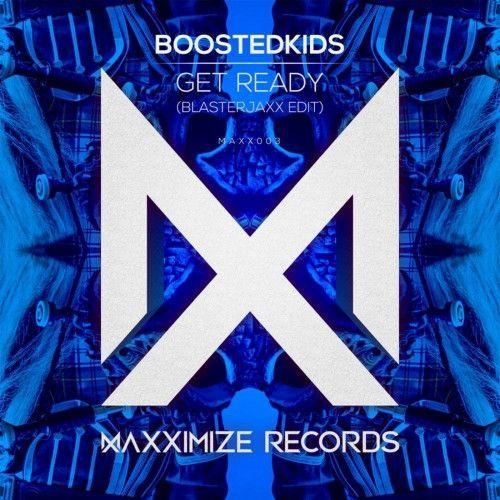 Get Ready! (Blasterjaxx Edit)