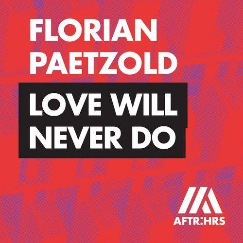 Love Will Never Do